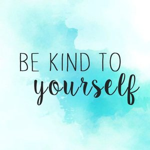 Image result for be kind to yourself